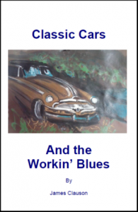 Classic Cars and the Workin' Blues by James Clauson