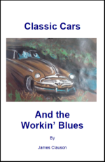 Classic Cars and the Workin Blues